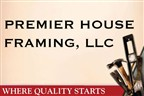 Premier House Framing, LLC