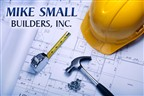 Mike Small Builders, Inc.